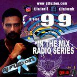 DJ FUZION IN THE MIX RADIO SERIES 99