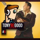 Tony Be Good - Emission 09