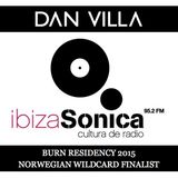 Dan Villa - Ibiza Sonica Radio - Burn Residency 2015 Norwegian Finalist