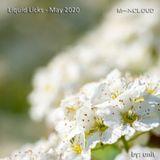 Liquid Licks - May 2020