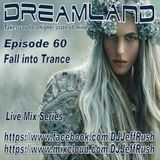 Dreamland Episode 60, October 18th, 2017, Fall Trance Edition, Vocal & Uplifting