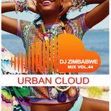 DJ ZIMBABWE MIX VOL.44 (2016)Urban Cloud