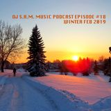 DJ S.A.M. Music Podcast Episde #18 Winter Feb 2019