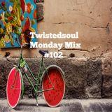 Twistedsoul Monday Mix #102