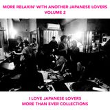 MORE RELAXIN' WITH ANOTHER JAPANESE LOVERS VOL.2