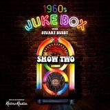 STUART BUSBY'S 60's JUKEBOX - SHOW TWO