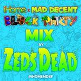 Zeds Dead - iHome x Mad Decent Block Party Mix