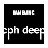 CPH DEEP 2015 Radioshow By Ian Bang