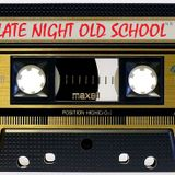 Late Night Old School Mix 1