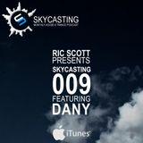 Ric Scott Presents - Skycasting 009 With Guest DJ - Dany // Progressive Trance