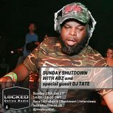THE SUNDAY SHUTDOWN WITH ABZ LIVE ON LOCKED ONLINE feat special guest DJ Tate 13/01/19 2PM - 4PM GMT