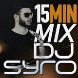 15Min Mix - Dj Syro (pt.13)