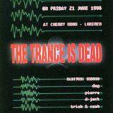 Cherry  moon Dj Pierre Trance Is Dead 21.06.1996