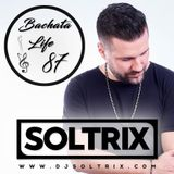 DJ Soltrix - Bachata Life Mixshow 87 (09-26-19)