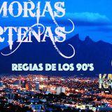 Memorias Norteñas... Regias de los 90's (Inmortales)