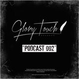 Glory Touch Podcast 002 (Mixed by Kenny Ground)