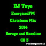 DJ Toyo - EnergizedFM Christmas Mix 2014 (Garage and Bassline) (CD3)