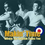 Makin' Time  - Where The Rhythm Takes You