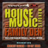 A Night @ the Family Den: House Music Mondays-6 August 2018