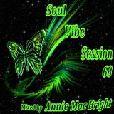Soul Vibe Session 68 Mixed by Annie Mac Bright