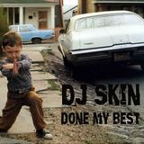 DJ Skin-Done My Best