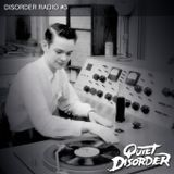 Quiet Disorder - Disorder Radio #3