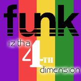 Funk Iz Tha 4th Dimension
