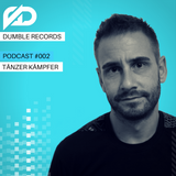 Dumble Records podcast #002 with Tänzer Kämpfer