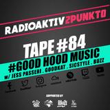 TAPE#84 w/ Jess Passeri, Goodkat, SicStyle, Buzz Evans - RadioAktiv 2punkt0