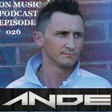 DJ ANDE ON MUSIC PODCAST EPISODE 026#