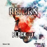Blackout | Mind Therapy | EP 07 (Return Set)