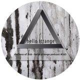 duchess of dub - hello strange podcast #163