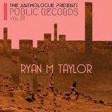 The Anthologue Presents: Public Records Vol.01 - Ryan M Taylor