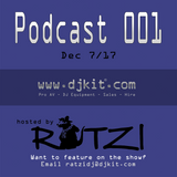DJKit Podcast 001 - Hosted By Ratzi