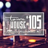 townHOUSE 105~A seductive mix of Deep, Funky & Underground House vibes