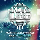 KEIN DING - Progressive & Big Room House Mix #3 - HAPPY NEW YEAR