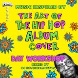 Music Inspired By The Hip Hop Album Cover Day Workshop