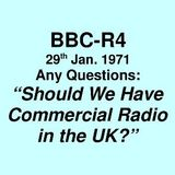 """BBC-R4 =>> Any Questions: """"Should We Have Commercial Radio in the UK?"""" <<= Friday, 29th January 1971"""