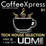 CoffeeXpress (The Taste of Music) 01 [Tech House Selection Live @ UDMI Radio Ireland]