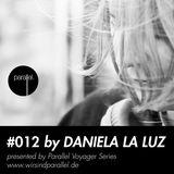 PARALLEL PODCAST #012 - Daniela La Luz