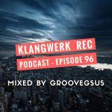 Klangwerk Radio Show - EP096 - Groovegsus