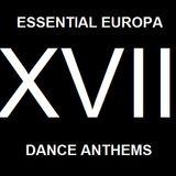 Essential Europa Dance Anthems, Volume XVII