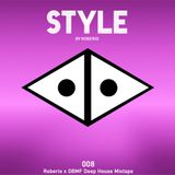 STYLE by Roberio 008 - Deep House Mixtape (Mixed by Roberio and DBMF aka Dusty Boyd)