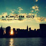 A Sleepless City Deep House Feeling