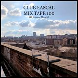 Club Rascal Mix Tape 100!