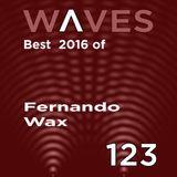 WΛVES #123 - BEST OF 2016 by FERNANDO WAX - 25/12/2016