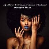 Dj Dani & Franco Rana present : Soulful Duet.