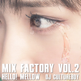 Mix Factory vol.2 -Hello! Mellow-