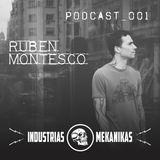 Ruben Montesco - Podcast_001 - [Industrias Mekanikas]