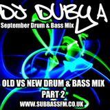 DJ Dubya - September Drum & Bass  Mix - Old VS New Pt2